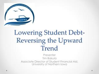 Lowering Student Debt-Reversing the Upward Trend