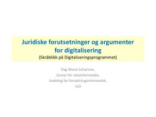 Dag Wiese Schartum, Senter for rettsinformatikk, Avdeling for forvaltningsinformatikk, UiO