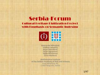 Serbia- F orum Cultural Heritage Digitization Project  with Emphasis on Semantic Indexing