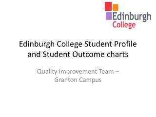 Edinburgh College Student Profile and Student Outcome charts