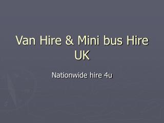 Van hire and Van rental company UK