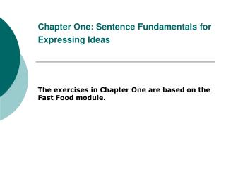 Chapter One: Sentence Fundamentals for Expressing Ideas