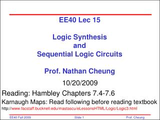 EE40 Lec 15 Logic Synthesis  and  Sequential Logic Circuits  Prof. Nathan Cheung