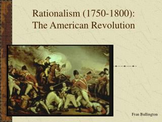 Rationalism 1750-1800: The American Revolution