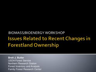 Issues Related to Recent Changes in Forestland Ownership