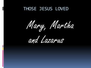 THOSE JESUS LOVED