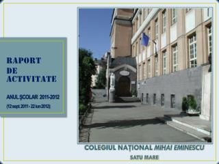 COLEGIUL NAŢIONAL  MIHAI EMINESCU SATU MARE