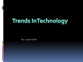Trends InTechnology