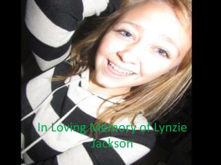 In Loving Memory of Lynzie Jackson