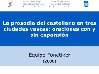 La prosodia del castellano en tres ciudades vascas: oraciones con y sin expansión