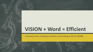 VISION + Word = Efficient