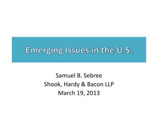 Emerging Issues in the U.S.