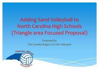 Adding Sand Volleyball to  North Carolina High Schools (Triangle area Focused Proposal)