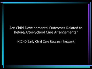 Are Child Developmental Outcomes Related to Before/After-School Care Arrangements?