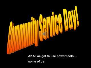 Community Service Day!