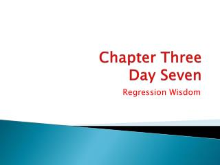 Chapter Three Day Seven
