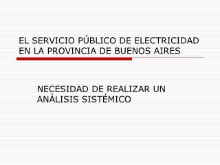 EL SERVICIO PÚBLICO DE ELECTRICIDAD EN LA PROVINCIA DE BUENOS AIRES