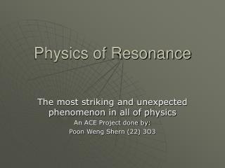 Physics of Resonance