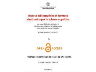 Open Access  Introduzione alle risorse scientifiche ad accesso aperto Rovereto, 22 ottobre 2010