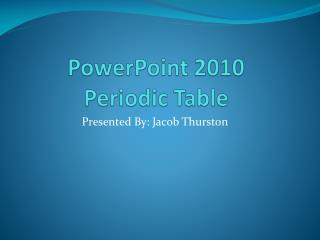 PowerPoint 2010    Periodic Table