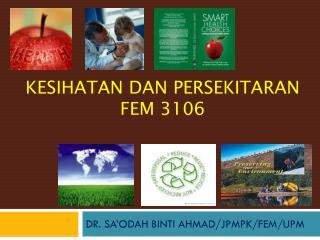 Kesihatan  DAN  persekitaran FEM 3106