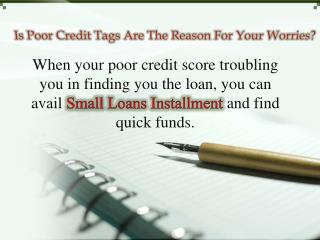 Small Loans Installment- Ideal Money Aid for Sudden Needs