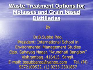 Waste Treatment Options for Molasses and Grain based Distilleries