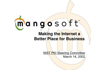 Making the Internet a  Better Place for Business