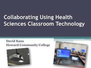 Collaborating Using Health Sciences Classroom Technology