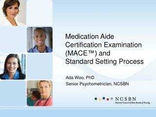 Medication Aide Certification Examination (MACE ™)  and  Standard Setting Process