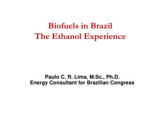 Biofuels in Brazil The Ethanol Experience