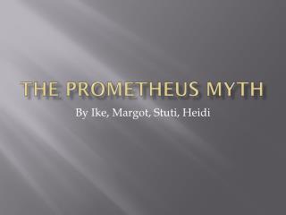 The Prometheus Myth