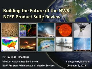 Building the Future of the NWS: NCEP Product Suite Review