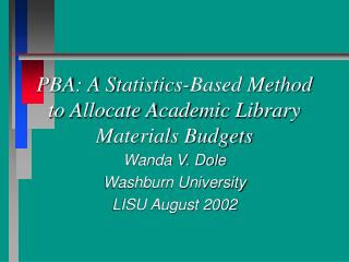 PBA: A Statistics-Based Method to Allocate Academic Library Materials Budgets