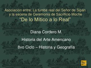 Diana Cordero M. Historia del Arte Americano 8vo Ciclo – Historia y Geografía