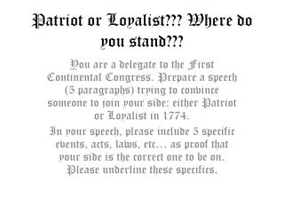 Patriot or Loyalist??? Where do you stand???