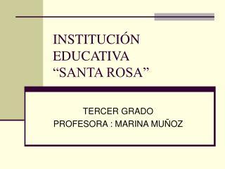 "INSTITUCIÓN EDUCATIVA ""SANTA ROSA"""