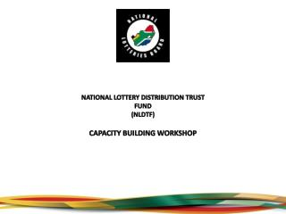 NATIONAL LOTTERY DISTRIBUTION TRUST FUND  (NLDTF) CAPACITY BUILDING WORKSHOP