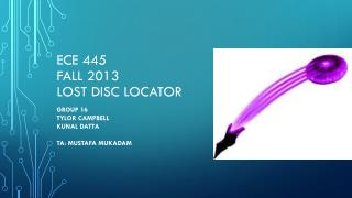ECE 445 FALL 2013 LOST DISC LOCATOR