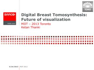 Digital Breast Tomosynthesis: Future of visualization