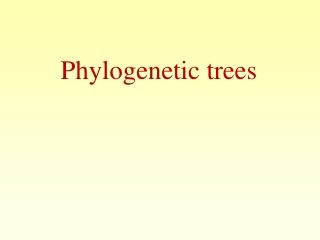 Inferring phylogenetic trees: Distance and maximum likelihood methods