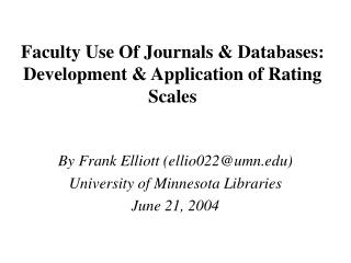 Faculty Use Of Journals & Databases: Development & Application of Rating Scales