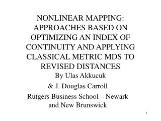 NONLINEAR MAPPING: APPROACHES BASED ON OPTIMIZING AN INDEX OF CONTINUITY AND APPLYING CLASSICAL METRIC MDS TO REVISED DI