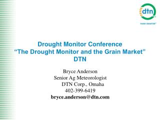 "Drought Monitor Conference ""The Drought Monitor and the Grain Market"" DTN"