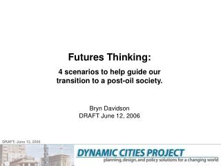 Futures Thinking: 4 s cenarios  to help guide our transition to a  post-oil  society .
