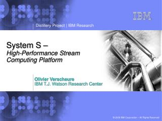 System S   High-Performance Stream Computing Platform