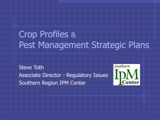 Crop Profiles  & Pest Management Strategic Plans