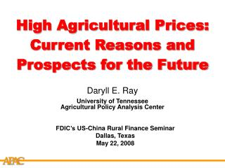 High Agricultural Prices: Current Reasons and Prospects for the Future