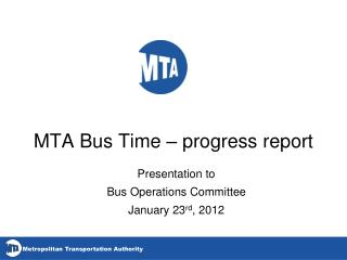 MTA Bus Time – progress report