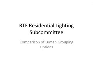 RTF Residential Lighting Subcommittee